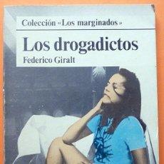 Libros de segunda mano: LOS DROGADICTOS - FEDERICO GIRALT - DOPESA 2 (COLECCIÓN LOS MARGINADOS) - 1978. Lote 139107478