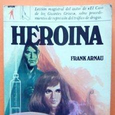 Libros de segunda mano: HEROÍNA - FRANK ARNAU - VERON EDITOR - 1972 - CASI NUEVO. Lote 139108742