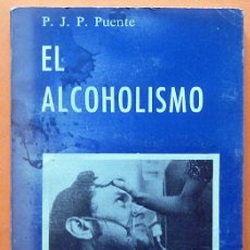 Libros de segunda mano: EL ALCOHOLISMO - PEDRO JOSÉ PEYRONA PUENTE - MAISAL - 1975. Lote 139112098