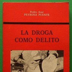 Libros de segunda mano: LA DROGA COMO DELITO - PEDRO JOSÉ PEYRONA PUENTE - MAISAL - 1973 - NUEVO. Lote 139116850