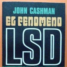 Libros de segunda mano: EL FENÓMENO LSD - JOHN CASHMAN - PLAZA & JANÉS - 1975 - NUEVO. Lote 139117706
