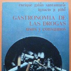 Libros de segunda mano: GASTRONOMÍA DE LAS DROGAS: USOS Y CONSUMOS - ENRIQUE GALÁN / IGNACIO PÉREZ - ZERO - 1979 - NUEVO. Lote 139131322
