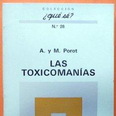 Libros de segunda mano: LAS TOXICOMANÍAS - ANTOINE POROT, MAURICE POROT - OIKOS TAU - 1971 - NUEVO. Lote 139131418
