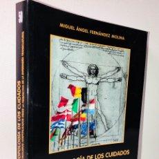 Libros de segunda mano: ANTROPOLOGIA DE LOS CUIDADOS ·· MIGUEL ANGEL FERNANDEZ MOLINA ·. Lote 139205330