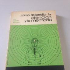 Libros de segunda mano: COMO DESARROLLAR LA ATENCIÓN Y LA MEMORIA. Lote 139359110