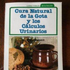 Libros de segunda mano: CURA NATURAL DE LA GOTA Y OS CÁLCULOS URINARIOS LIBRO VERDE DE LA COCINA ARÍN NUEVO 1983. Lote 139499910