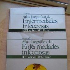 Libros de segunda mano: ATLAS FOTOGRÁFICO DE ENFERMEDADES INFECCIOSAS - 2 VOLUMENES H.P. LAMBERT Y W.E.FARRAR. Lote 139519966