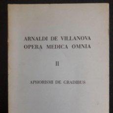 Libros de segunda mano: OPERA MEDICA OMNIA II APHORISMI DE GRADIBUS / ARCADI DE VILLANOVA / GRANADA - BARCELONA EDICIÓN 1975. Lote 139651662
