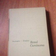 Libros de segunda mano: RENAL CARCINOMA- BENNINGTON KRADJIAN. Lote 139714252
