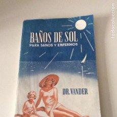 Libros de segunda mano: BAÑOS DE SOL PARA SANOS Y ENFERMOS. Lote 139720666