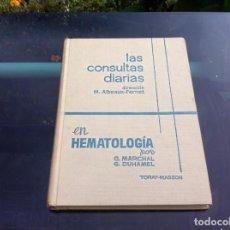 Libros de segunda mano: LAS CONSULTAS DIARIAS EN HEMATOLOGÍA POR MARCHAL - DUHAMEL. ED. TORAY-MASSON, 1965. Lote 139857298