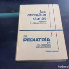 Libros de segunda mano: LAS CONSULTAS DIARIAS EN PEDIATRÍA POR SERINGE - PLAINFOSSÉ. ED. TORAY-MASSON, 1964. Lote 139858406