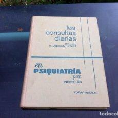 Libros de segunda mano: LAS CONSULTAS DIARIAS EN PSIQUIATRÍA POR PIERRE LOO. ED. TORAY-MASSON, 1971.. Lote 139859562