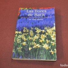 Libros de segunda mano: LAS FLORES DE BACH - DR. GÖTZ BLOME - VSB. Lote 140139250
