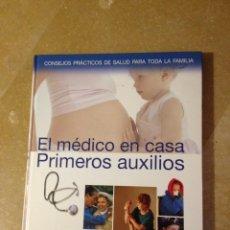 Libros de segunda mano: EL MÉDICO EN CASA. PRIMEROS AUXILIOS. CONSEJOS PRÁCTICOS DE SALUD PARA TODA LA FAMILIA (EDIC. RUEDA). Lote 140253370