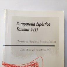 Libros de segunda mano: MEDICINA . PARAPARESIA ESPASTICA FAMILIAR P E F I JORNADAS AÑO 2010. Lote 140476910