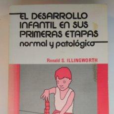 Libros de segunda mano: EL DESARROLLO INFANTIL EN SUS PRIMERAS ETAPAS... ILLINGWORTH, RONALD S. ISBN 8485298802. Lote 140505950