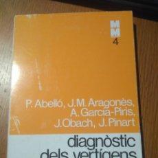 Libros de segunda mano: MONOGRAFÍAS MÉDICAS- DIAGNÒSTIC DELS VERTIGENS- ARAGONÉS Y OBACH ,NEURÓLOGOS / EN CATALAN. Lote 140524490