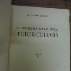 Libros de segunda mano: EL PROBLEMA SOCIAL DE LA TUBERCULOSIS DR. BENITEZ FRANCO PUBLICACIONES R.E.T. MADRID 1940 . Lote 140545662