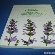Libros de segunda mano: PLAN NATURAL PARA LA MENOPAUSIA. DIETA, SUPLEMENTOS Y TERAPIAS PARA ALIVIAR LOS SÍNTOMAS. Lote 172105262