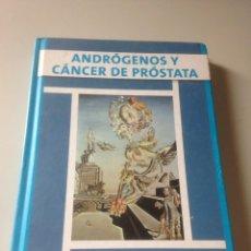 Libros de segunda mano: ANDRÓGENOS Y CÁNCER DE PRÓSTATA. Lote 140951600