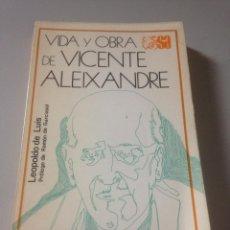 Libros de segunda mano: VIDA Y OBRA DE VICENTE ALEIXANDRE. Lote 140951872