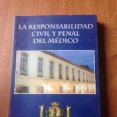 Libros de segunda mano: LA RESPOSABILIDAD CIVIL Y PENAL DEL MEDICO. Lote 141139937