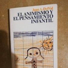 Libros de segunda mano: EL ANIMISMO Y EL PENSAMIENTO INFANTIL (JUAN A. DELVAL). Lote 141152774