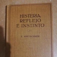 Libros de segunda mano: HISTERIA, REFLEJO E INSTINTO (ERNST KRETSCHMER) EDITORIAL LABOR. Lote 141152854
