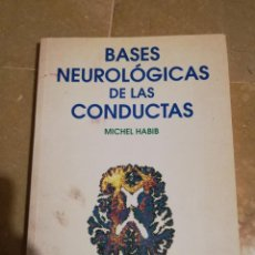 Libros de segunda mano: BASES NEUROLOGICAS DE LAS CONDUCTAS (MICHEL HABIB) MASSON. Lote 141157546