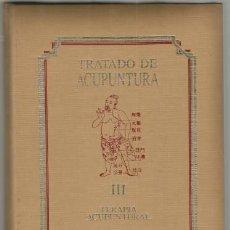 Libros de segunda mano: LIBRO TRATADO DE ACUPUNCTURA TERAPIA TOMO III ED. ALHAMBRA 1988. Lote 141249702