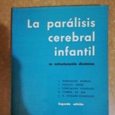 Libros de segunda mano: LA PARALISIS CEREBRAL INFANTIL: SU ESTRUCTURACION DINAMICA (VV. AA.). Lote 141260098