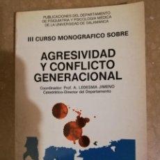 Libros de segunda mano: III CURSO MONOGRAFICO SOBRE AGRESIVIDAD Y CONFLICTO GENERAL (A. LEDESMA JIMENO) SALAMANCA, 1982. Lote 141260470