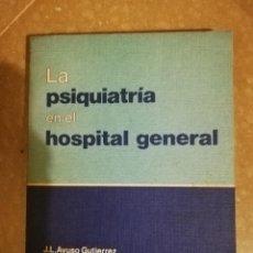 Libros de segunda mano: LA PSIQUIATRIA EN EL HOSPITAL GENERAL (J. L. AYUSO GUTIERREZ / A. CALVÉ). Lote 141260558