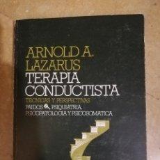 Libros de segunda mano: TERAPIA CONDUCTISTA. TÉCNICAS Y PERSPECTIVAS (ARNOLD. A LAZARUS). Lote 141262794