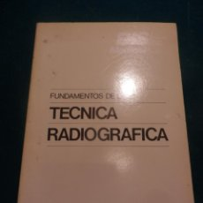 Libros de segunda mano: FUNDAMENTOS DE LA TÉCNICA RADIOGRÁFICA - MANUEL GÁRATE - DIS MEDICAL - AGFA-GEVAERT - ANCORA. Lote 141457222