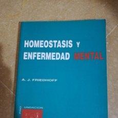 Libros de segunda mano: HOMEOSTASIS Y ENFERMEDAD MENTAL (A. J. FRIEDHOFF). Lote 141514330