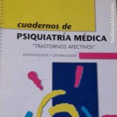Libros de segunda mano: CUADERNO DE PSIQUIATRÍA MÉDICA. TRASTORNOS AFECTIVOS. EPIDEMIOLOGÍA Y GENERALIDADES.. Lote 141567406