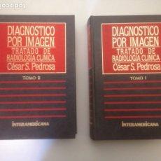 Libros de segunda mano: DIAGNÓSTICO POR IMAGEN / TRATADO DE RADIOLOGÍA CLÍNICA TOMO I Y II. Lote 141727866