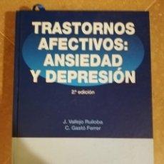 Libros de segunda mano: TRASTORNOS AFECTIVOS: ANSIEDAD Y DEPRESION (J. VALLEJO / C. GASTÓ) MASSON. Lote 141751138