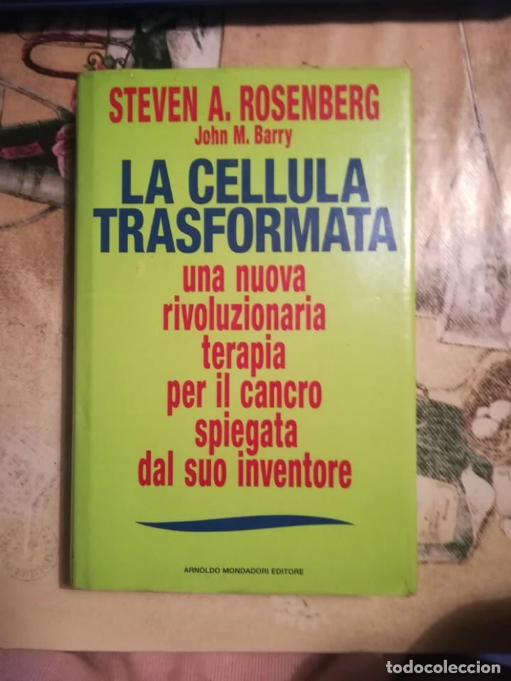 LA CELLULA TRASFORMATA - STEVEN A. ROSENBERG / JOHN M. BARRY - EN ITALIANO (Libros de Segunda Mano - Ciencias, Manuales y Oficios - Medicina, Farmacia y Salud)