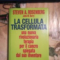Libros de segunda mano: LA CELLULA TRASFORMATA - STEVEN A. ROSENBERG / JOHN M. BARRY - EN ITALIANO. Lote 141950094