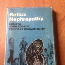 Libros de segunda mano: REFLUX NEPHROPATHY. Lote 141963330