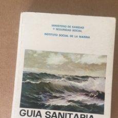 Libros de segunda mano: GUÍA SANITARIA A BORDO. INSTITUTO SOCIAL DE LA MARINA. MINISTERIO DE SANIDAD Y SEGURIDAD SOCIAL. Lote 142164410