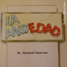 Libros de segunda mano: LA ANSIEDAD. DR.BERNARD CHAUVEAU.. Lote 142182962