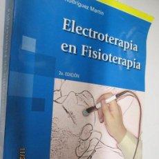 Libros de segunda mano: ELECTROTERAPIA EN FISIOTERAPIA - JOSÉ MARÍA RODRIGUEZ MARTINEZ - ED. PANAMERICANA 2ª EDICIÓN . Lote 142347874