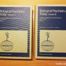 Libros de segunda mano: BIOLOGICAL PSYCHIATRY TODAY (DEVELOPMENTS IN PSYCHIATRY - VOLUME 2) VOLUME A + VOLUME B. Lote 142473414