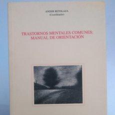 Libros de segunda mano: TRASTORNOS MENTALES COMUNES MANUAL DE ORIENTACIÓN - ANDER RETOLAZA (COORD. Lote 142570896