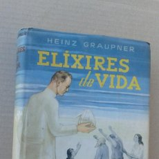 Libros de segunda mano: ELIXIRES DE VIDA POR HEINZ GRAUPNER. Lote 142646238