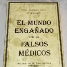 Libros de segunda mano: EL MUNDO ENGAÑADO POR LOS FALSOS MÉDICOS; DISCURSO DEL DR. JOSEF GAZOLA - ED. ACANTO 1997. Lote 142722114